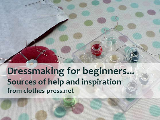 dressmaking for beginners – sources of help and inspiration