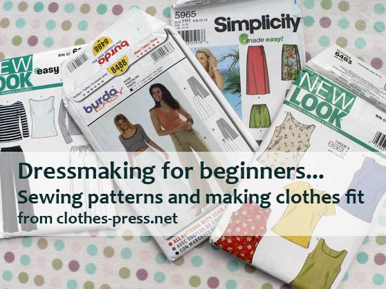 dressmaking for beginners – sewing patterns and making stuff that fits