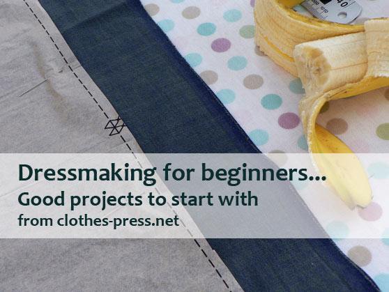 dressmaking for beginners – good projects to start with